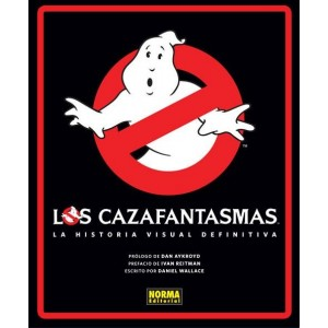 Los Cazafantasmas. La historia visual definitiva